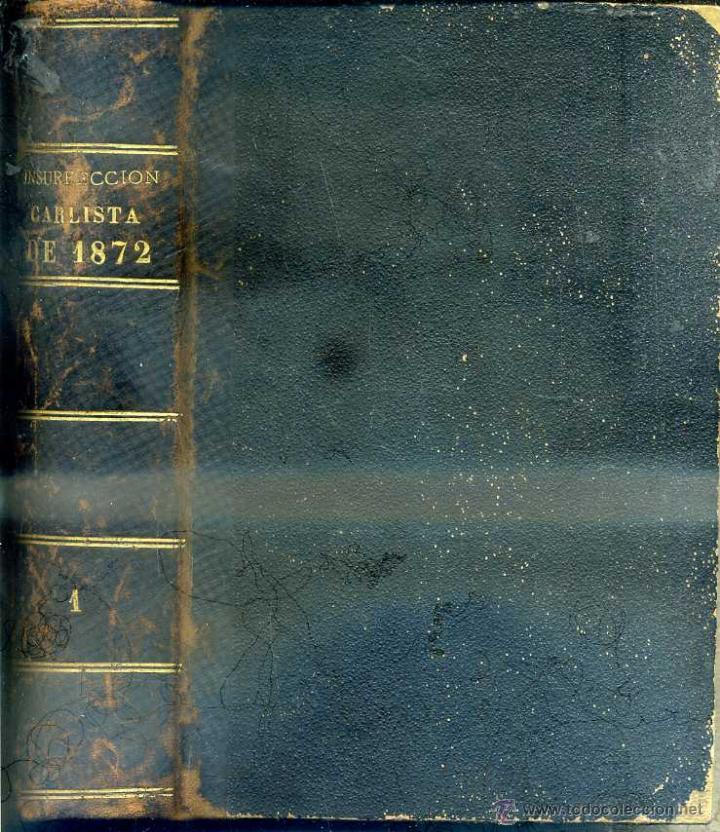 RODRIGUEZ ARISMENDI : INSURRECCIÓN CARLISTA DE 1872 TOMO I (MADRID, 1872) (Libros Antiguos, Raros y Curiosos - Historia - Otros)