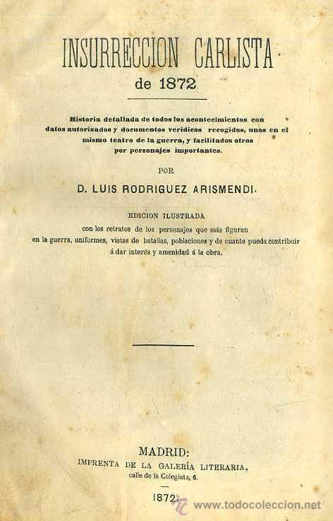 Libros antiguos: RODRIGUEZ ARISMENDI : INSURRECCIÓN CARLISTA DE 1872 TOMO I (MADRID, 1872) - Foto 3 - 51023154