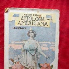Libros antiguos: ANTOLOGÍA AMAERICANA - LIRA HERIOCA - ALBERTO GHIRALDO. Lote 51027651