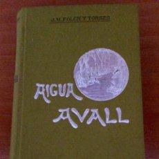 Libros antiguos: LIBRO AIGUA AVALL. Lote 51031555
