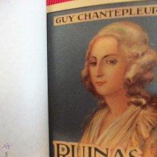 Libros antiguos: RUINAS EN FLOR - GUY CHANTEPLEURE - COLECCIÓN PRINCESAS. Lote 51038940