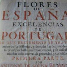 Libros antiguos: LIBRO FLORES DE ESPAÑA, EXCELENCIAS DE PORTUGAL II TOMOS EN UNO COIMBRA 1737 SIGLO XVIII. Lote 51045830