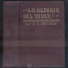 Libros antiguos: LA ALEGRIA DEL VIVIR. SWETT MARDEN, ORISIN. A-AYUDA-047. Lote 51050135