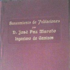 Libros antiguos: SANEAMIENTO DE POBLACIONES, JOSÉ PAZ MAROTO. Lote 51055276