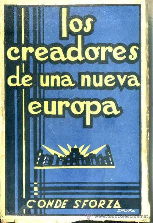 CONDE SFORZA : LOS CREADORES DE UNA NUEVA EUROPA (MUNDIAL, 1934) FASCISMO (Libros Antiguos, Raros y Curiosos - Historia - Otros)