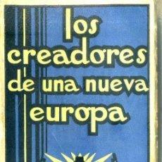 Libros antiguos: CONDE SFORZA : LOS CREADORES DE UNA NUEVA EUROPA (MUNDIAL, 1934) FASCISMO. Lote 51061518