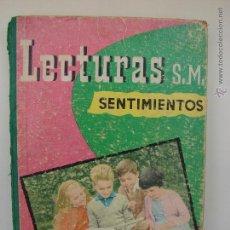 Libros antiguos: LIBRO DE ESCUELA. LECTURAS S. M. SENTIMIENTOS. 1960. Lote 51062674