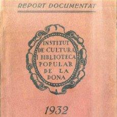 Libros antiguos: INSTITUT DE CULTURA I BIBLIOTECA POPULAR DE LA DONA : REPORT DOCUMENTAT 1932 - EN CATALÁN. Lote 51069632