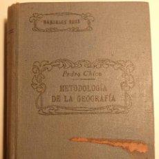 Libros antiguos: METODOLOGÍA DE LA GEOGRAFÍA – MANUALES REUS DE ENSEÑANZA VOL. XI - AUTOR: PEDRO CHICO. Lote 51074717