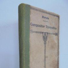 Libros antiguos: JUAN JOSE MORATO. GUIA PRACTICA DEL COMPOSITOR TIPOGRAFICO. SEGUNDA EDICION 1908. VER FOTOGRAFIAS. Lote 51107963