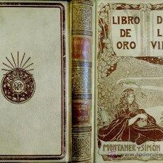 Libros antiguos: LIBRO DE ORO DE LA VIDA. PENSAMIENTOS, SENTENCIAS, MÁXIMAS, PROVERBIOS ENTRESACADOS DE LAS OBRAS.... Lote 194363787
