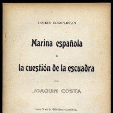 Libros antiguos: COSTA, JOAQUÍN. MARINA ESPAÑOLA, Ó LA CUESTIÓN DE LA ESCUADRA. 1913. Lote 14353970