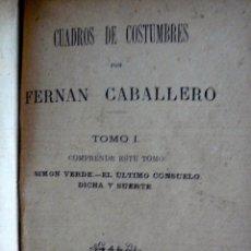 Libros antiguos: FERRAN CABALLERO CUADROS DE COSTUMBRES DOS TOMOS EN UN VOLUMEN MIGUEL GUIJARRO. Lote 51145641