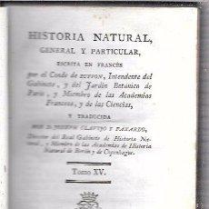 Libros antiguos: BUFFON. HISTORIA NATURAL, GENERAL Y PARTICULAR. TOMO XV. MADRID, 1798. ESCRITA EN FRANCÉS.. Lote 53893308
