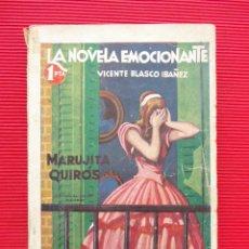 Libros antiguos: MARUJITA QUIRÓS - LA NOVELA EMOCIONANTE - VICENTE BLASCO IBAÑEZ - 1930. Lote 51154675