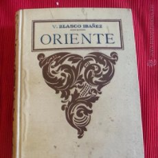 Libros antiguos: ORIENTE - V. BLASCO IBAÑEZ. Lote 154927442