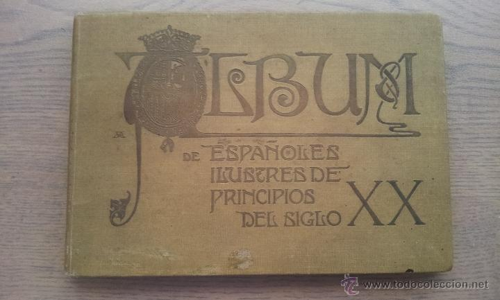 ALBUM DE ESPAÑOLES ILUSTRES DE PRINCIPIOS DEL SIGLO XX (Libros Antiguos, Raros y Curiosos - Historia - Otros)