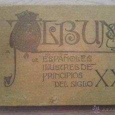 Libros antiguos: ALBUM DE ESPAÑOLES ILUSTRES DE PRINCIPIOS DEL SIGLO XX. Lote 51188407