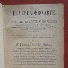 Libros antiguos: EL VERDADERO ARTE. LECCIONES DE CORTE Y CONFECCION DE TODA CLASE DE PRENDAS... VICENTA JANER DE ALEM. Lote 51191548