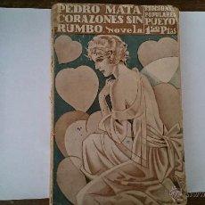 Libros antiguos: CORAZONES SIN RUMBO - PEDRO MATA - EDITORIAL PUEYO MADRID 1929 . Lote 51192768