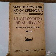 Libros antiguos: EL CURANDERO DE SU HONRA SEGUNDA PARTE DE TIGRE JUAN - PÉREZ DE AYALA VOL XIX - EDITORIAL PUEYO 1930. Lote 51192876