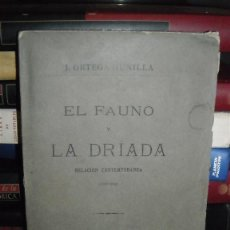 Libros antiguos: EL FAUNO Y LA DRIADA POR J.ORTEGA MUNILLA. 1882. Lote 51199993