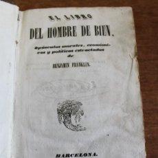 Libros antiguos: EL LIBRO DEL HOMBRE DE BIEN OPÚSCULOS MORALES, ECONÓMICOS Y POLÍTICOS ESTRACTADOS. BENJAMIN FRANKLIN. Lote 51243334