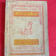 Libros antiguos: LAURELES HISPANOS (EL LIBRO DE LA RAZA) - SINESIO DARNELL E. ITURMENDI - 1930. Lote 51246852