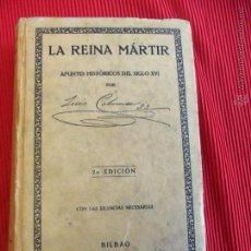 Libros antiguos: LA REINA MÁRTIR - P. LUIS COLOMA - APUNTES HISTÓRICOS DEL SIGLO XVI. Lote 51247907