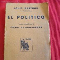 Libros antiguos: EL POLÍTICO - LOUIS BARTHOU. Lote 51249061