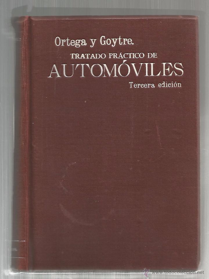 ORTEGA Y GOYTRE. TRATADO PRÁCTICO DE AUTOMÓVILES. 3ED. 1914 (Libros Antiguos, Raros y Curiosos - Ciencias, Manuales y Oficios - Otros)