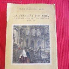 Libros antiguos: LA PEQUEÑA HISTORIA CINCUENTA AÑOS DE VIDA ESPAÑOLA (1880-1930) - MELCHOR DE ALMAGRO SAN MARTIN. Lote 51305346