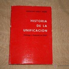Libros antiguos: HISTORIA DE LA UNIFICACIÓN. (FALANGE Y REQUETÉ EN 1937.) GARCÍA VENERO, MAXIMIANO.. Lote 51315689