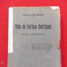Libros antiguos: VIDA DE ENRIQUE RODRÍGUEZ (HISTORIA CONTEMPORÁNEA) - ADOLFO DE AGUILAR. Lote 51352580