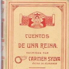 Libros antiguos: CUENTOS DE UNA REINA CARMEN SYLVA. Lote 51384972