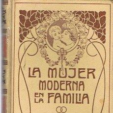 Libros antiguos: LA MUJER MODERNA EN LA FAMILIA. Lote 51385039