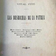 Libros antiguos: LAS DESDICHAS DE LA PATRIA - VITAL FITE 1899. Lote 51393343