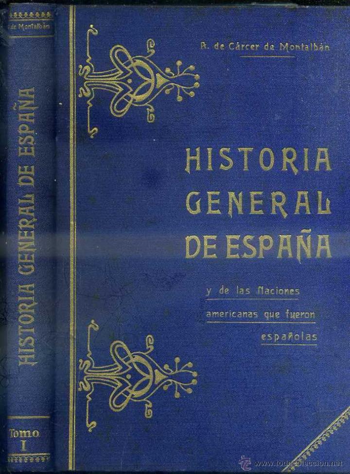 Libros antiguos: CARCER DE MONTALBÁN : HISTORIA GENERAL DE ESPAÑA Y NACIONES AMERICANAS QUE FUERON ESPAÑOLAS 10 TOMOS - Foto 2 - 51405123