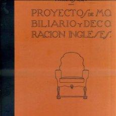 Libros antiguos: HILDESLEY : PROYECTOS DE MOBILIARIO Y DECORACIÓN INGLESES (CANOSA, 1929). Lote 51405679