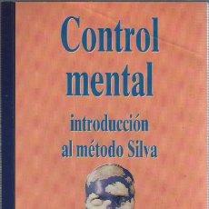 Libros antiguos: LIBRO DE INTRODUCCIÓN AL METODO SILVA - CONTROL MENTAL - EDIT AÑO CERO - JAVIER VERGARA 1993. Lote 51415629