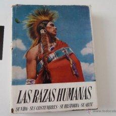 Libros antiguos: LAS RAZAS HUMANAS SU VIDA - SUS COSTUMBRES - SU HISTORIA - SU ARTE INSTITUTO GALLACH. Lote 51415987