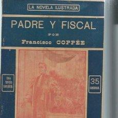 Libros antiguos: LA NOVELA ILUSTRADA, PADRE Y FISCAL, FRANCISCO COPPÉE, MADRID. Lote 51431733