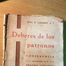 Libros antiguos: LIBRO DEBERES DE LOS PATRONOS . RVDO LABURU . CONFERENCIA COLISEUM MADRID 1934 31 PÁG . Lote 51455906