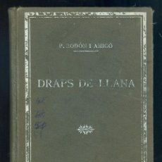 Libros antiguos: NUMULITE * DRAPS DE LLANA P. RODÓN I AMIGÓ LANA TELA TEJIDO TEIXIT VELLUT TELES SATÍ ART TÈXTIL. Lote 51476823