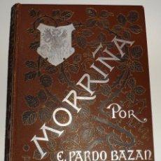 Libros antiguos: MORRIÑA. EMILIA PARDO BAZÁN. PRIMERA EDICIÓN. ILUSTRACIÓN DE CABRINETY. (1889). Lote 51481932
