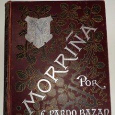 Libros antiguos: MORRIÑA. EMILIA PARDO BAZÁN. SEGUNDA EDICIÓN. ILUSTRACIÓN DE CABRINETY. (1889). Lote 51482011