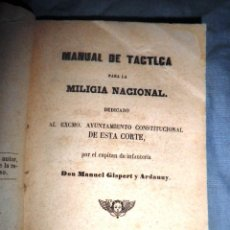 Libros antiguos: MANUAL DE TACTICA PARA LA MILICIA NACIONAL - AÑO 1854 - .D.M.GISPERT Y ARDANUY - MUY RARO.. Lote 51482447