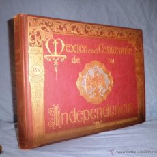 Libros antiguos: MEXICO EN EL CENTENARIO DE SU INDEPENDENCIA 1810-1910 - AÑO 1910 - MONUMENTAL ALBUM FOTOGRAFICO.. Lote 51490182