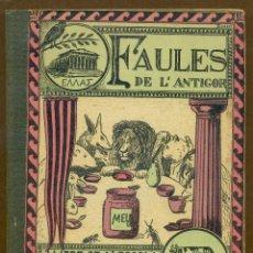 Libros antiguos: FAULES DE L'ANTIGOR. LLIBRE DE L'ESCOLA I DE LA LLAR . Lote 51517444
