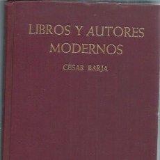 Libros antiguos: LIBROS Y AUTORES MODERNOS, SIGLOS XVIII Y XIX, CESAR BARJA, CAMPBELL´S BOOK STORE, CALIFORNIA 1933. Lote 51523893